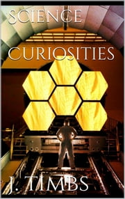 Science Curiosities ebook by John Timbs