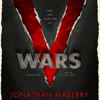 V Wars - A Chronicle of the Vampire Wars audiobook by Jonathan Maberry,Nancy Holder,John Everson,Yvonne Navarro,Scott Nicholson,James A. Moore,Keith R. A. DeCandido,Gregory Frost