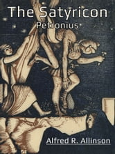 The Satyricon Petronius ebook by Alfred R. Allinson