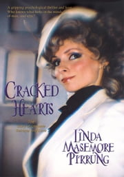 Cracked Hearts - The Story of Ultimate Betrayal and Love ebook by Linda Masemore Pirrung