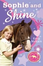 Sophie and Shine ebook by Kelly McKain