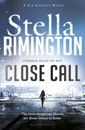 Close Call - A Liz Carlyle Novel ebook by Stella Rimington