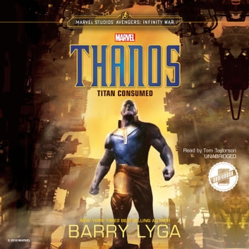 Marvel's Avengers: Infinity War: Thanos - Titan Consumed audiobook by Barry Lyga