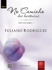 No caminho das hortênsias ebook by Juliano Rodrigues