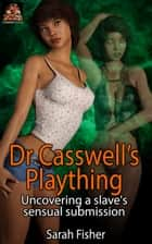 Dr Casswell's Plaything ebook by Sarah Fisher