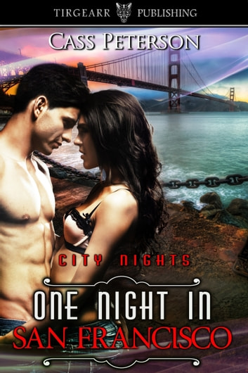 One Night in San Francisco ebook by Cass Peterson
