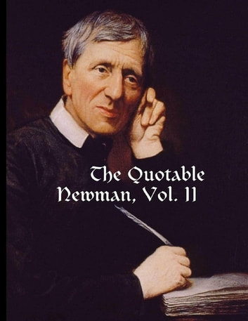 The Quotable Newman, Vol. II ebook by Dave Armstrong
