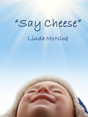 Say Cheese ebook by Linda McNine