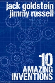 10 Amazing Inventions ebook by Jack Goldstein