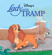 Lady and the Tramp: Lady and the Tramp ebook by Disney Book Group