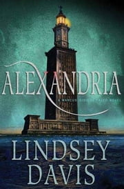Alexandria - A Marcus Didius Falco Novel ebook by Lindsey Davis