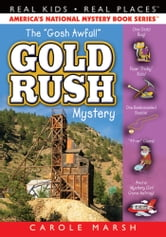 "The ""Goshawful"" Gold Rush Mystery ebook by Carole Marsh"
