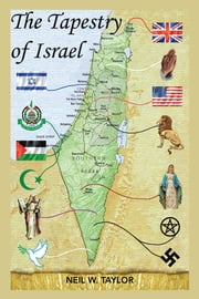 The Tapestry of Israel ebook by Neil W. Taylor