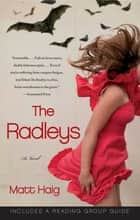 The Radleys - A Novel ebook by Matt Haig