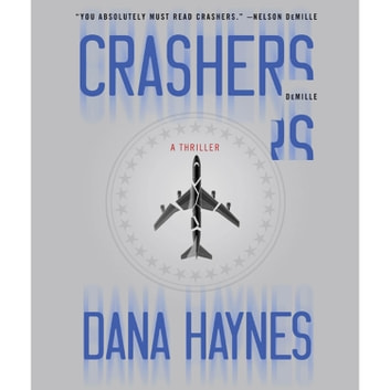Crashers - A Thriller audiobook by Dana Haynes