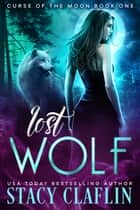 Lost Wolf ebook by Stacy Claflin