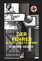 DER FÜHRER - Hitler's Rise To Power ebook by Konrad Heiden
