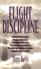Flight Discipline ebook by Tony T. Kern