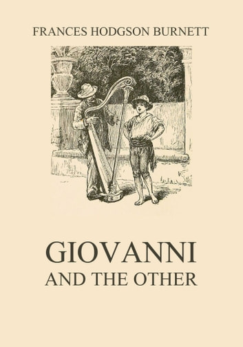 Giovanni and the other ebook by Frances Hodgson Burnett