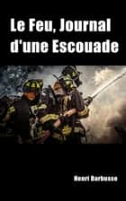 Le Feu (journal d'une escouade) eBook by Henri Barbusse