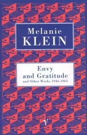 Envy And Gratitude And Other Works 1946-1963 ebook by The Melanie Klein Trust
