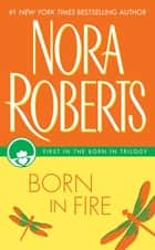 Born in Fire ebook by Nora Roberts