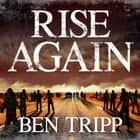 Rise Again - A Zombie Thriller audiobook by Ben Tripp