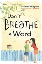 Don't Breathe A Word ebook by Marianne Musgrove
