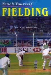 Teach Yourself Fielding ebook by Dr. A.K. Srivastava