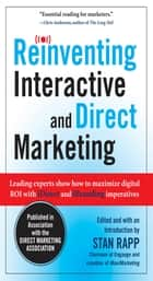 Reinventing Interactive and Direct Marketing: Leading Experts Show How to Maximize Digital ROI with iDirect and iBranding Imperatives ebook by Stan Rapp