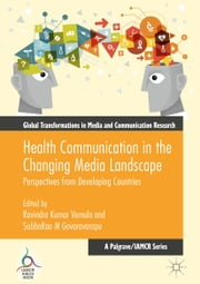 Health Communication in the Changing Media Landscape - Perspectives from Developing Countries ebook by