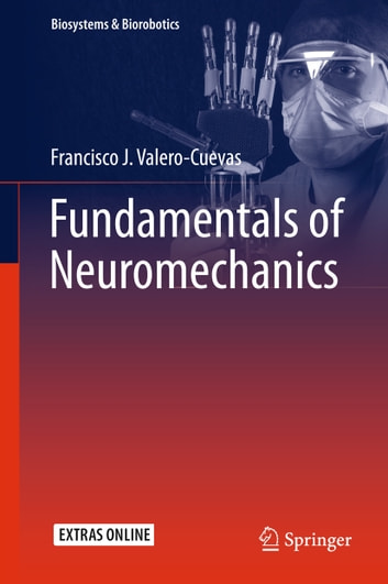 Fundamentals of Neuromechanics ebook by Francisco J. Valero-Cuevas