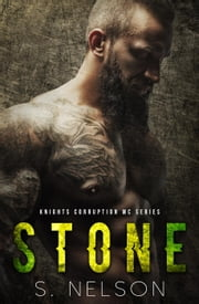 Stone - Knights Corruption MC Series, #2 ebook by S. Nelson