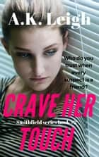 Crave Her Touch ebook by A.K. Leigh