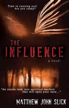 The Influence ebook by Matthew Slick