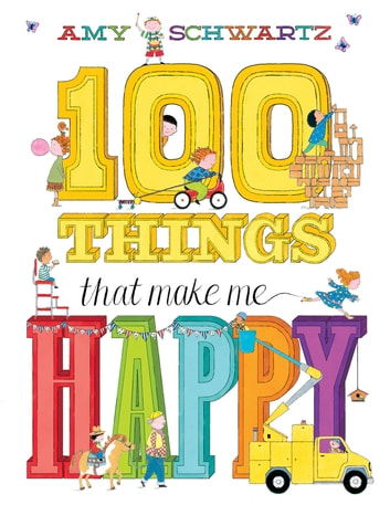 100 Things That Make Me Happy ebook by Amy Schwartz