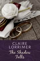 The Shadow Falls ebook by Claire Lorrimer