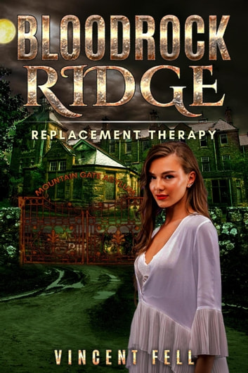 Replacement Therapy - Bloodrock Ridge, #3 ebook by Vincent Fell