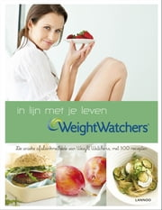 Weight watchers - in lijn met je leven ebook by Watchers Weight