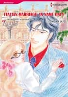 ITALIAN MARRIAGE: IN NAME ONLY - Harlequin Comics ebook by Kathryn Ross, TOMOKO SATO