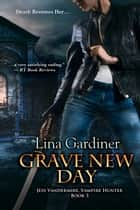 Grave New Day ebook by Lina Gardiner