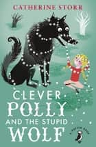 Clever Polly And the Stupid Wolf ebook by Marjorie-Ann Watts, Catherine Storr