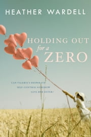 Holding Out for a Zero ebook by Heather Wardell