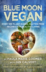 Blue Moon Vegan ebook by Paula Marie Coomer