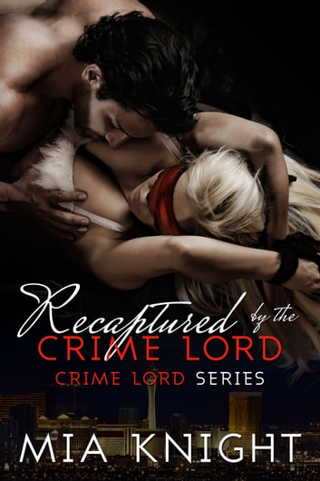 Recaptured by the Crime Lord ebook by Mia Knight