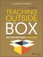 Teaching Outside the Box - How to Grab Your Students By Their Brains ebook by LouAnne Johnson