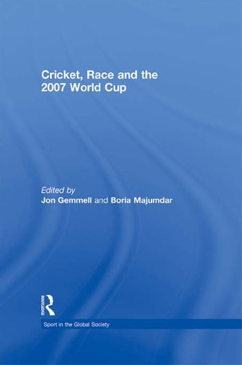 Cricket, Race and the 2007 World Cup ebook by