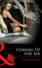 Coming Up for Air (Mills & Boon Blaze) (Uniformly Hot!, Book 29) ebook by Karen Foley