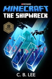 Minecraft: The Shipwreck ebook by C.B. Lee