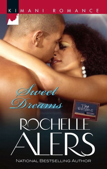 Sweet Dreams (Mills & Boon Kimani) (The Eatons, Book 3) ebook by Rochelle Alers